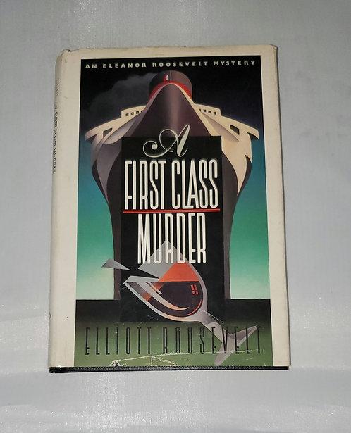 A First Class of Murder by Elliott Roosevelt