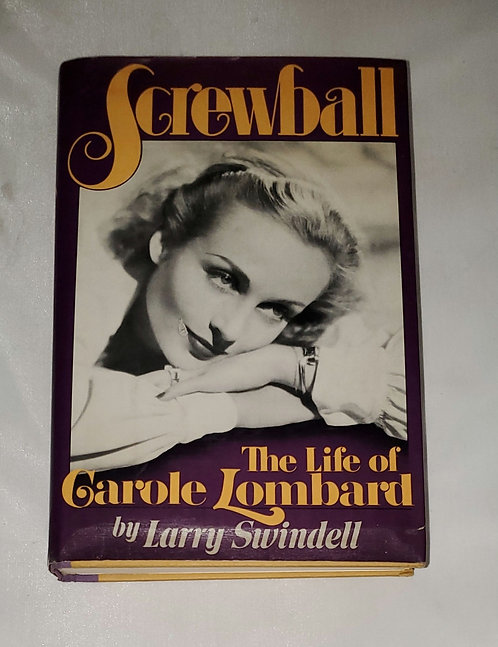 Screwball: The Life of Carole Lombard by Larry Swindell