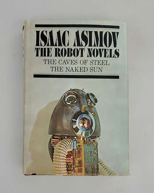 The Robot Novels: The Caves of Steel, The Naked Sun by Isaac Asimov