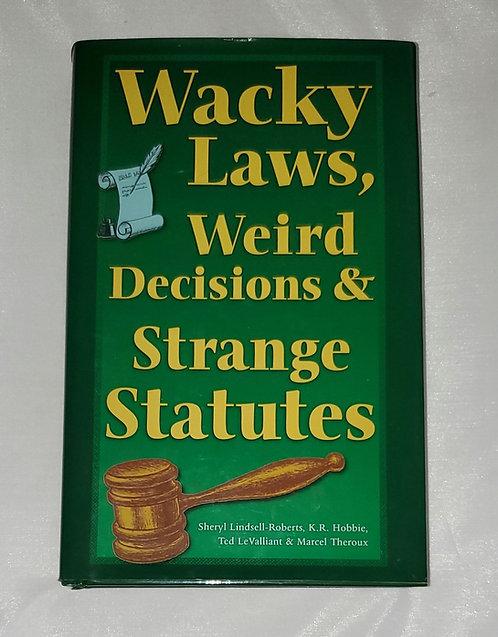 Wacky Laws, Weird Decisions & Strange Statutes by Roberts, Hobbie..