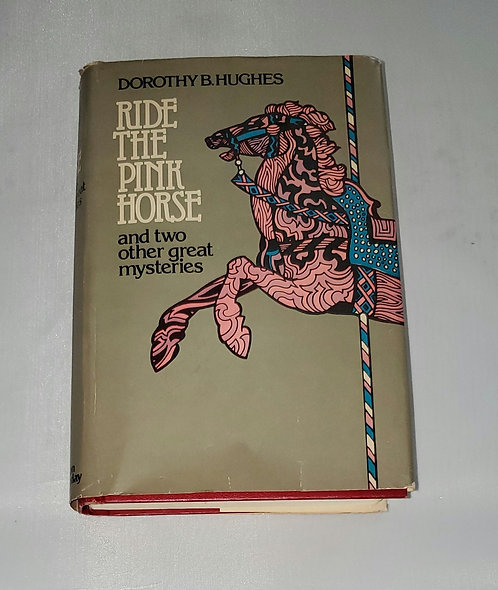 Ride the Pink Horse and two other great mysteries by Dorothy B. Hughes