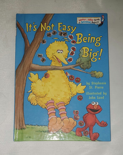 It's Not Easy Being Big! by Stephanie St. Pierre, Illustrated by John Lund