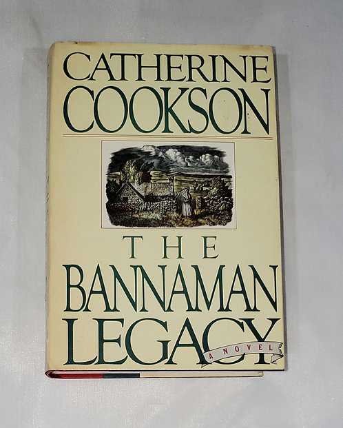 The Bannaman Legacy by Catherine Cookson