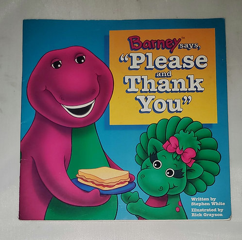 """Barney says, """"Please and Thank You""""  by Stephen White Illus. By Rick Grayson"""