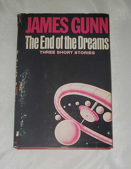 The End of the Dreams, Three Short Stories by James Gunn
