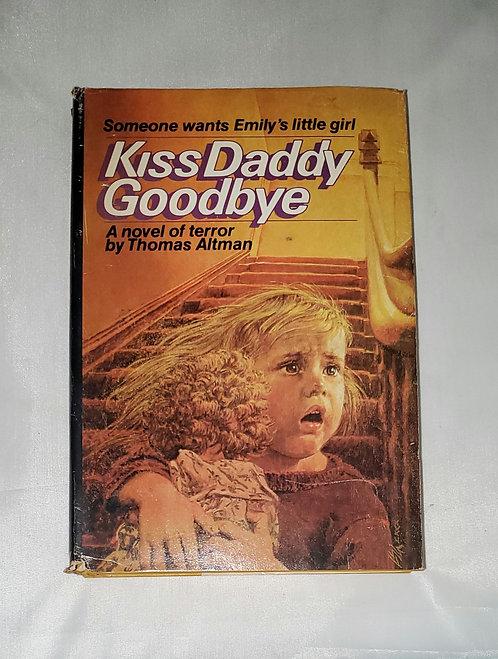 Kiss Daddy Goodbye by Thomas Altman