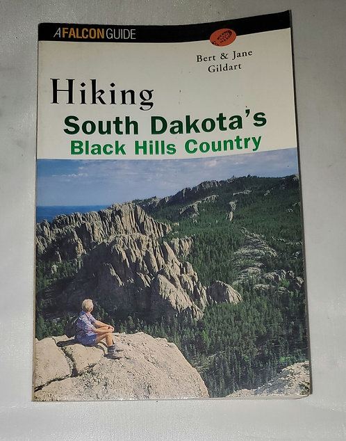 Hiking South Dakota's Black Hills Country by Bert & Jane Gildart