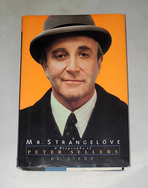Mr. Strangelove: A Biography of Peter Sellers by Ed Sikov
