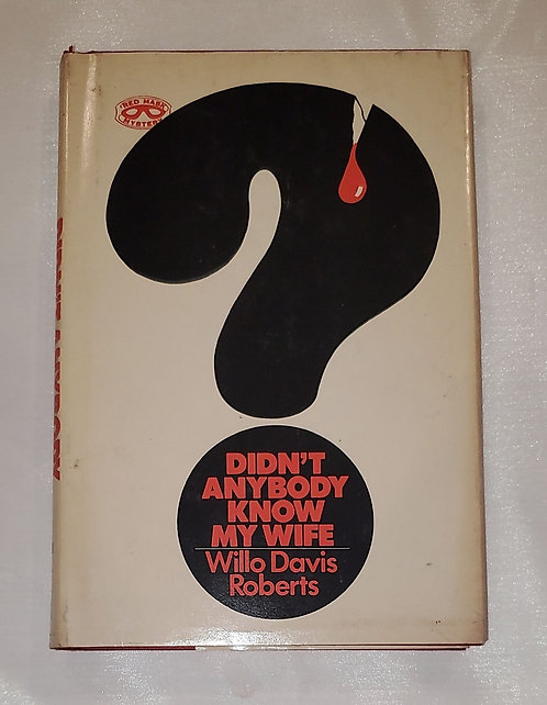 Didn't Anybody Know My Wife by Willo Davis Roberts