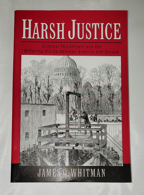 Harsh Justice by James Q. Whitman