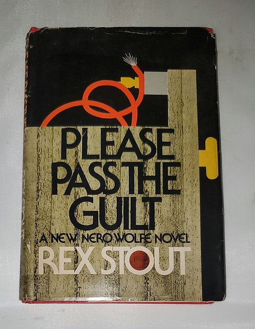 Please Pass the Guilt: A New Nero Wolfe Novel by Rex Stout