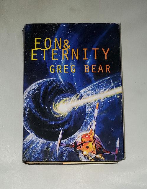Eon & Eternity by Greg Bear