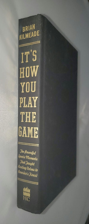 It's How You Play the Game by Brian Kilmeade