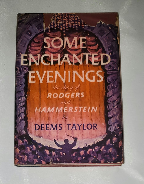 Some Enchanted Evenings: the story of Rodgers and Hammerstein by Deems Taylor