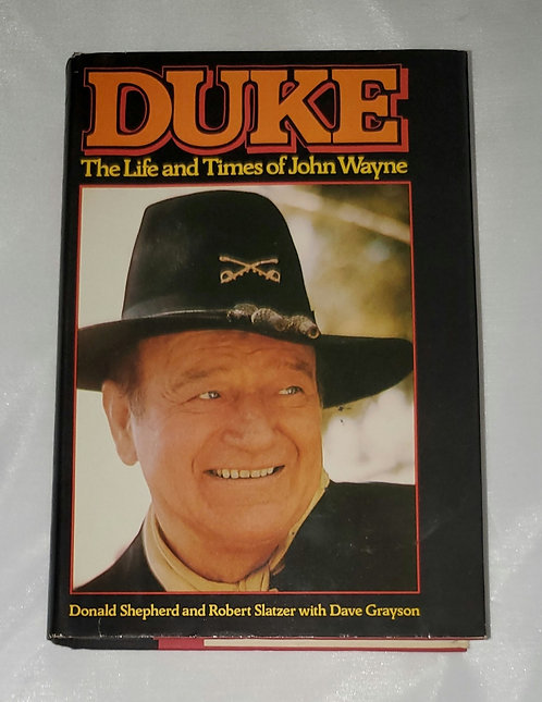 Duke - The Life and Times of John Wayne by Donald Shepard, Robert Slatzer