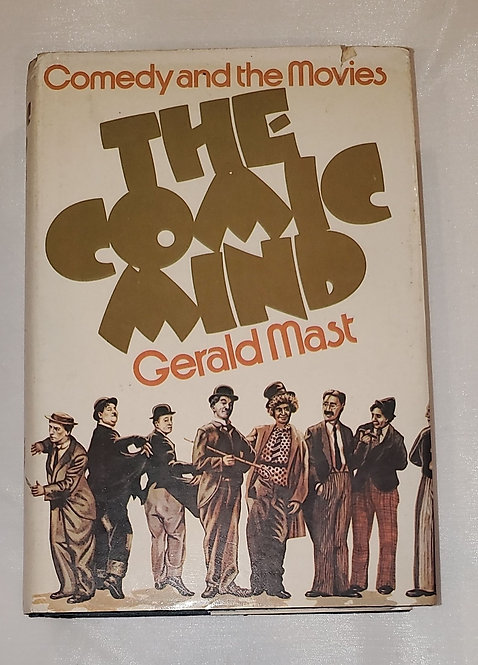 Comedy & The Movies: The Comic Mind by Gerald Mast