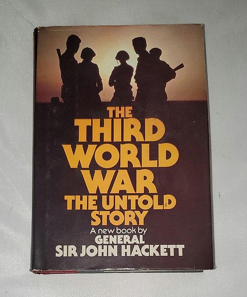 The Third World War: The Untold Story by General Sir John Hackett