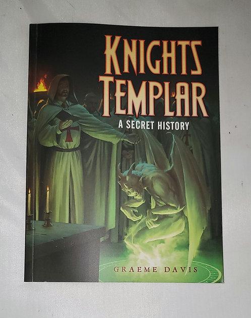 Knights Templar A Secret History by Graeme Davis