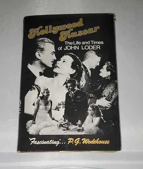 Hollywood Hussar: The Life and Times of John Loder by P.G. Wodehouse