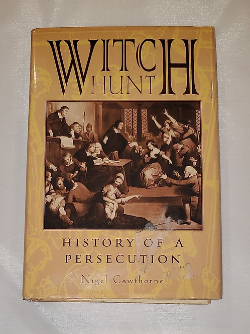 Witch Hunt: History of a Persecution by Nigel Cawthorne