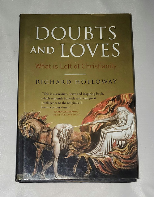 Doubts and Loves: What is Left of Christianity by Richard Holloway