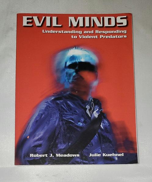 Evil Minds:Understanding & Responding to Violent Predators by Meadows & Kuehnel