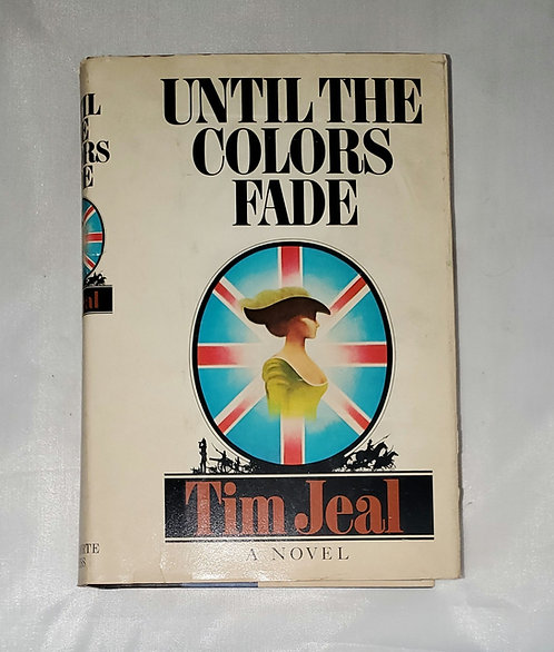 Until The Colors Fade by Tim Jeal