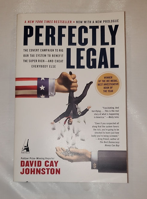 Perfectly Legal by David Cay Johnston - The Covert Campaign to Rig Our Tax...