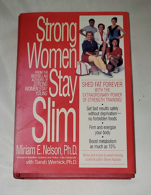 Strong Women Stay Slim by Miriam E. Nelson, Ph.D. with Sarah Wernick, Ph.D.