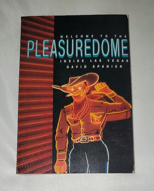 Welcome to the Pleasuredome: Inside Las Vegas by David Spanier