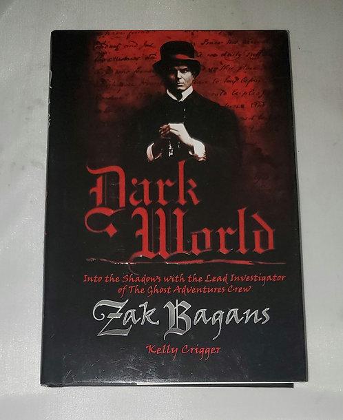Dark World: Into the Shadows... by Zak Bagans and Kelly Crigger