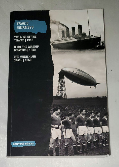 Tragic Journeys: The Loss of the Titanic, Airship Disaster, Munich Air Crash