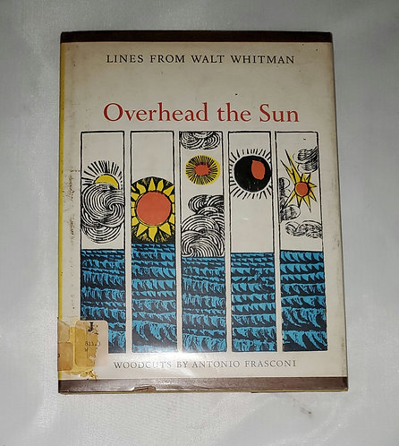 Lines from Walt Whitman: Overhead the Sun woodcuts by Antonio Frasconi