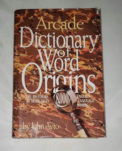 Arcade: Dictionary of Word Origins by John Ayto