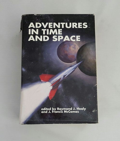 Adventures in Time and Space edited by Raymond J. Healy and J. Francis McComas