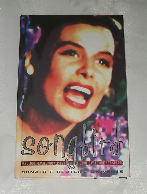 Songbird: Fabulous Female Vocalists by Donald F. Reuter