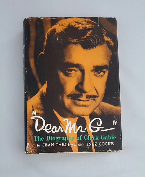 """Dear Mr. G"" The Biography of Clark Gable by Jean Garceau with Inez Cocke"
