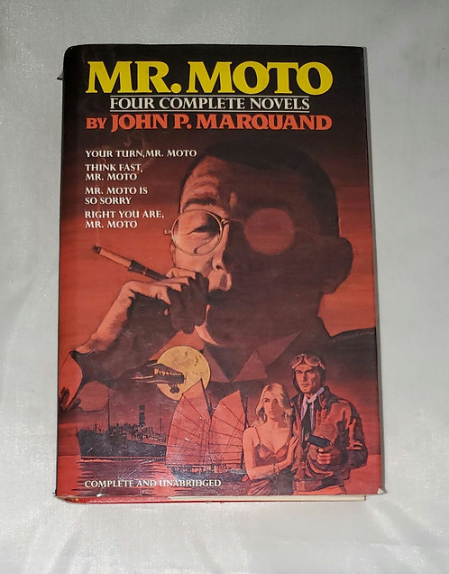 Mr. Moto: Four Complete Novels by John P. Marquand