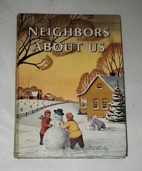 Neighbors About Us / Young, Ethel; Burrell, Natelkka (Eds)/ (HB) /1958-1958