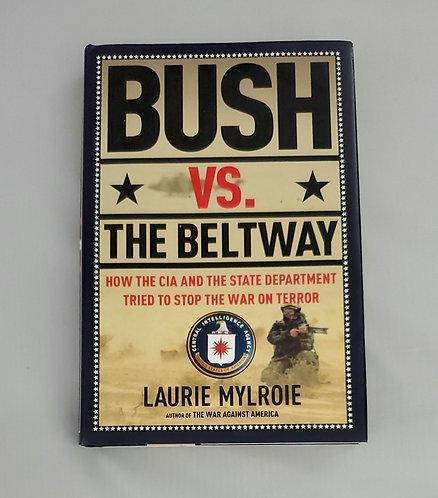 Bush VS. The Beltway by Laurie Mylroie