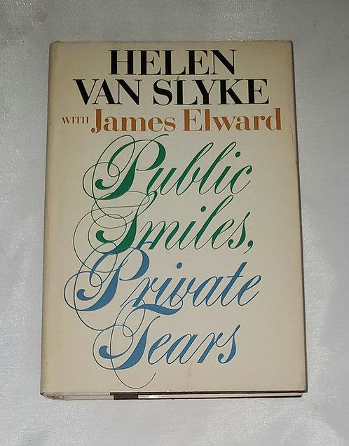 Public Smiles, Private Tears by Helen Van Slyke with James Elward