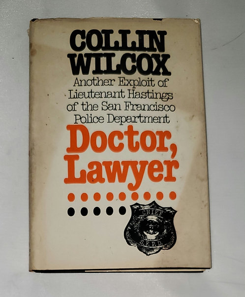 Doctor, Lawyer: Another Exploit of Lieutenant Hastings... by Collin Wilcox