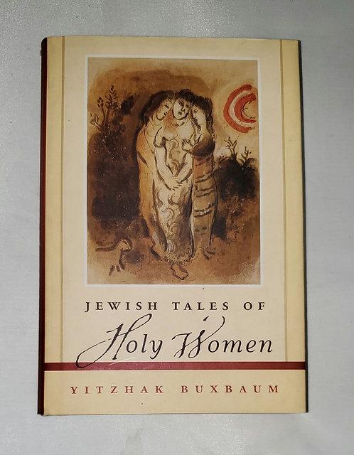 Jewish Tales of Holy Women by Yitzhak Buxbaum