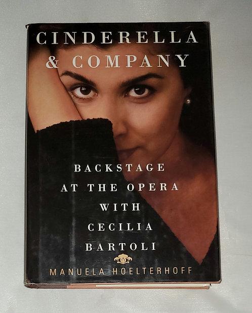 Cinderella & Company: Backstage at the Opera with Cecilia Bartoli by Hoelterhoff