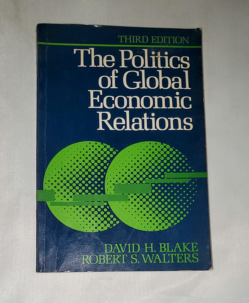 The Politics of Global Economic Relations by David H. Blake & Robert S. Walters