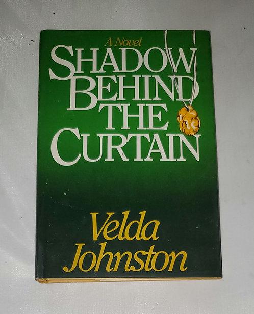 Shadow Behind the Curtain by Velda Johnston