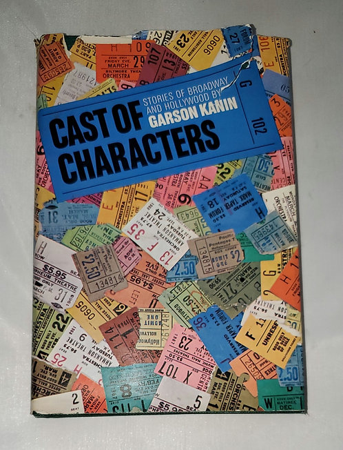 Cast of Characters: Stories of Broadway and Hollywood by Garson Kanin
