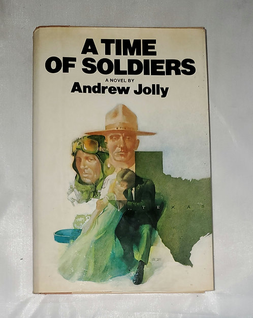A Time of Soldiers by Andrew Jolly