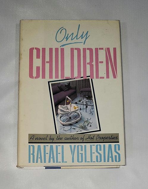 Only Children by Rafael Yglesias
