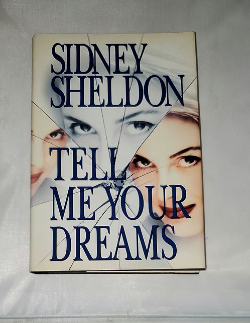 Tell Me Your Dreams by Sidney Sheldon